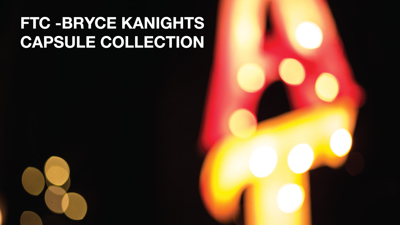 FTC -BRYCE KANIGHTS CAPSULE COLLECTION-492